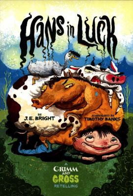 Hans in Luck - A Grimm and Gross Retelling