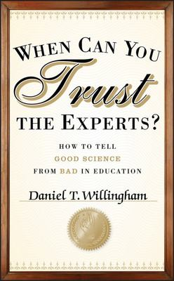 When Can You Trust the Experts? - How to Tell Good Science from Bad in Education