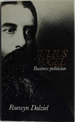 Julius Vogel - Business Politician