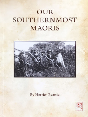 Our Southernmost Maoris - Their Habitat, Nature Notes, Problems and Perplexities, Controversial and Conversational, Further Place Names, Antiquity of Man in New Zealand