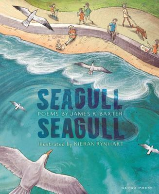 Seagull Seagull: Poems by James K. Baxter