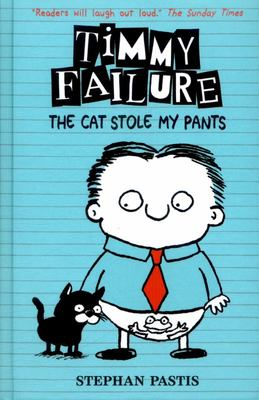 The Cat Stole My Pants (Timmy Failure #6 HB)