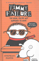 The Book You're Not Supposed to Have (#5 Timmy Failure) HB