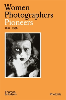 Women Photographers: Pioneers 1851-1936