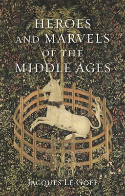 Heroes and Marvels of Middle Ages