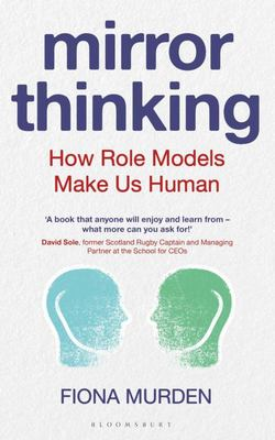 Mirror Thinking - The Unconscious Power of Role Models