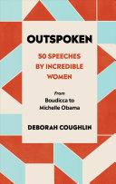 Outspoken - 50 Speeches by Incredible Women