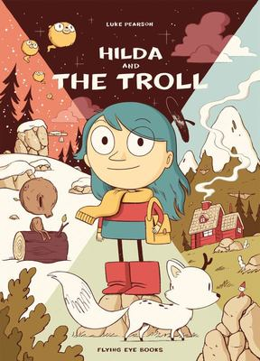 Hilda and the Troll - Hilda Book 1