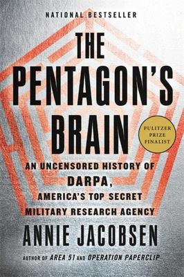 The Pentagon's Brain - An Uncensored History of DARPA, America's Top-Secret Military Research Agency