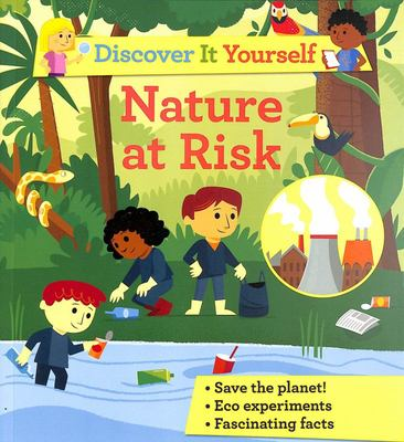 Nature at Risk (Discover It Yourself)