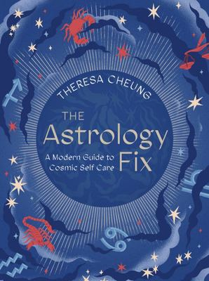 The Astrology Fix - A Modern Guide to Cosmic Self Care