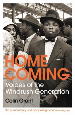 Homecoming - Voices of the Windrush Generation