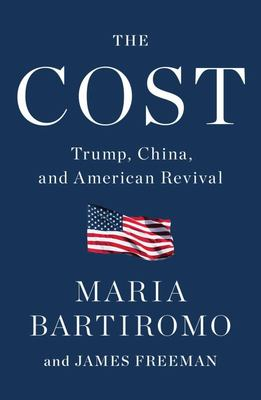 The Cost - Trump, China, and American Revival