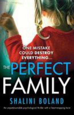 The Perfect Family - An Unputdownable Psychological Thriller with a Heart-Stopping Twist