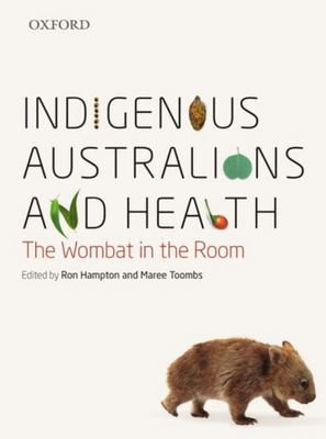 Indigenous Australians and Health - The Wombat in the Room