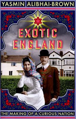 Exotic England: The Making of a Curious Nation
