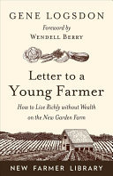 Letter to a Young Farmer - How to Live Richly Without Wealth on the New Garden Farm