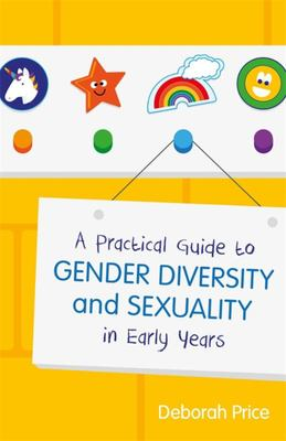 A Practical Guide to Gender Diversity and Sexuality in Early Years