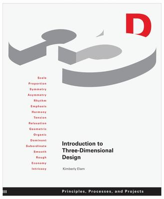 Introduction to Three-Dimensional Design - Principles, Processes, and Projects