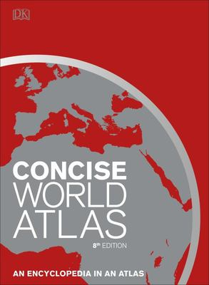 Concise World Atlas - An Encyclopedia in an Atlas