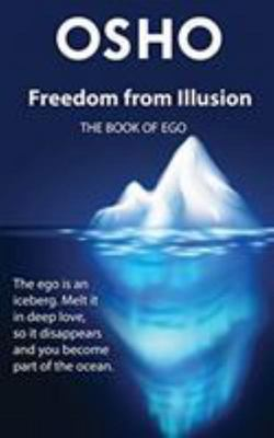Freedom From Illusion: the Book of Ego