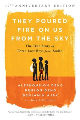 They Poured Fire on Us from the Sky - The True Story of Three Lost Boys from Sudan