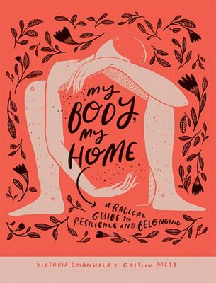 My Body, My Home - A Radical Guide to Resilience and Belonging