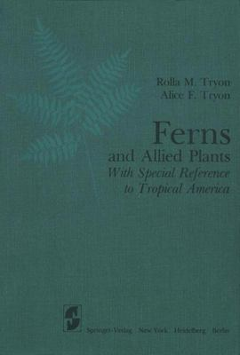 Ferns and Allied Plants - With Special Reference to Tropical America