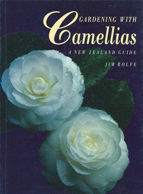 Gardening with Camellias: A New Zealand Guide