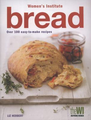 Womens Institute Bread 100 Easy to Make Recipes