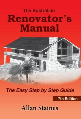 Australian Renovators Manual 7th Editio (or The all Australian fixing up your house manual)