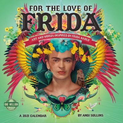 2021 for the Love of Frida Wall Calendar - Art and Words Inspired by Frida Kahlo