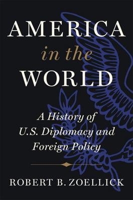 America in the World - A History of U. S. Diplomacy and Foreign Policy