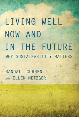 Living Well Now and in the Future : Why Sustainability Matters