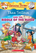 Thea Stilton and the Riddle of the Ruins (Thea Stilton #28)