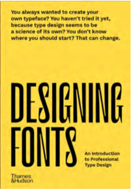 DESIGNING FONTS An Introduction to Professional Type Design