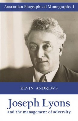 Joseph Lyons and the Management of Adversity: Australian Biological Monographs 1