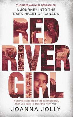 Red River Girl - A Journey into the Dark Heart of Canada
