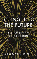 Seeing into the Future - A Short History of Prediction