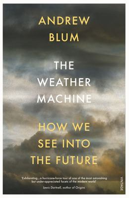 The Weather Machine: How We See into the Future