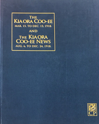 The Kia Ora Coo-Ee Mar. 15 to Dec. 15, 1918 and the Kia Ora Coo-Ee News Aug. 6, to Dec. 24, 1918 - The Official Magazine of the Australian and New Zealand Forces in Egypt, Palestine, Salonica and Mesopotamia, 1918