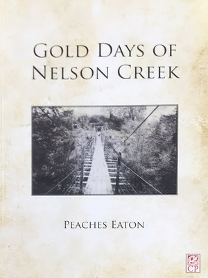 Gold Days of Nelson Creek