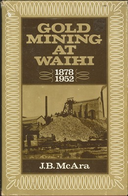 Gold Mining at Waihi 1878-1952