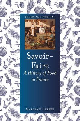 Savoir-Faire - A History of Food in France