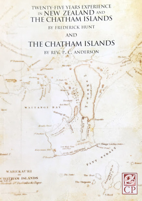 Twenty-five years experience in New Zealand and the Chatham Islands (facsimile edition)