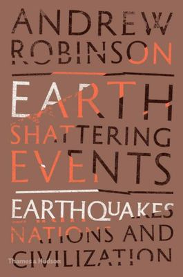 Earth-Shattering Events - Earthquakes, Nations and Civilization