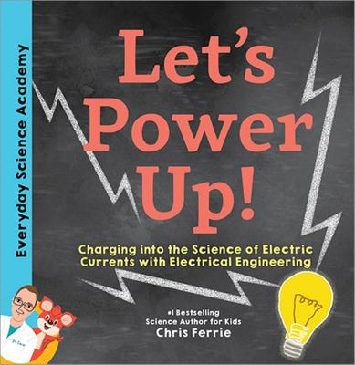 Let's Power Up! - Charging into the Science of Electric Currents with Electrical Engineering