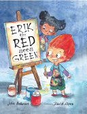 Erik the Red Sees Green: A Story about Color Blindness (HB)
