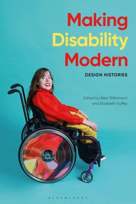 Making Disability Modern - Design Histories