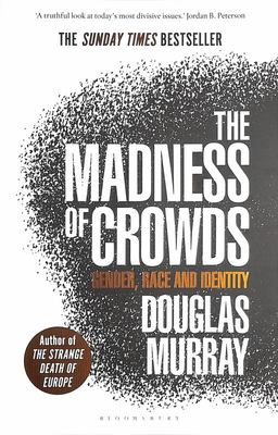 The Madness of Crowds - Gender, Race and Identity